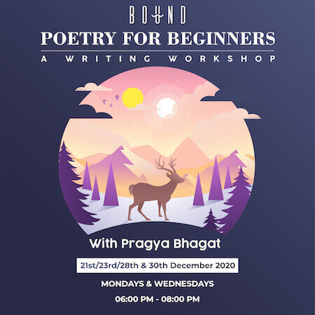 Poetry For Beginners A Writing Workshop With Pragya Bhagat